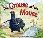 The Grouse and the Mouse: A Scottish Highland Story by Emily Dodd (Paperback, 2015)
