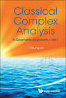 Classical Complex Analysis: A Geometric Approach: v. 1 by I-Hsiung Lin (Hardback, 2010)