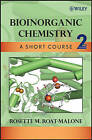 Bioinorganic Chemistry: A Short Course by Rosette M. Roat-Malone (Paperback, 2007)