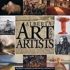 Alberta Art and Artists: An Overview by Patricia Ainslie, Mary-Beth LaViolette (Hardback, 2007)