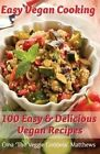 Easy Vegan Cooking: 100 Easy & Delicious Vegan Recipes: Natural Foods - Vegetables and Vegetarian - Special Diet by Gina 'The Veggie Goddess' Matthews (Paperback / softback, 2012)