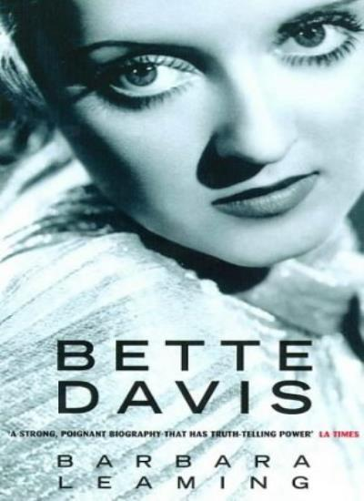 Bette Davis: A Biography By Barbara Leaming. 9780752827179