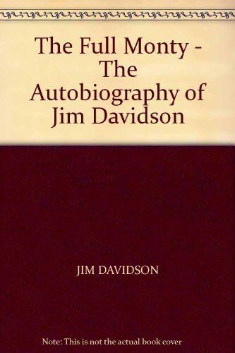 1 of 1 - The Full Monty: Autobiography of Jim Davidson By Jim Davidson. 9780316907774
