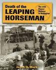 Death of the Leaping Horseman: The 24th Panzer Division in Stalingrad by Jason D. Marks (Hardback, 2014)