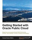 Getting Started with Oracle Public Cloud by Hemant Kumar Mehta (Paperback, 2013)