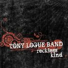 Reckless Kind by Tony Logue Band (CD, Jan-2012, CD Baby (distributor))