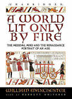 A World Lit Only by Fire: The Medieval Mind and the Renaissance: Portrait of an Age by William Manchester (CD-Audio, 2007)