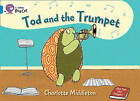 Collins Big Cat: Tod and the Trumpet: Band 04/Blue by Charlotte Middleton (Paperback, 2011)