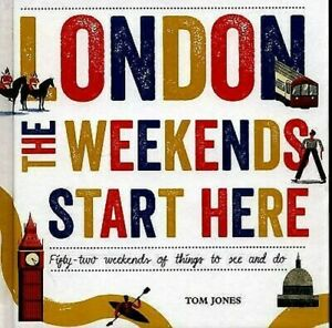 London-The-Weekends-Start-Here-Fifty-Two-Weekends-de-Things-pour-Voir-et-Ne