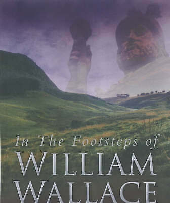In the Footsteps of William Wallace, Stead, Michael J.,Young, Alan, Good Used  B
