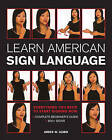 Learn American Sign Language: Everything You Need to Start Signing * Complete Beginner's Guide * 800+ Signs by James W. Guido (Spiral bound, 2015)