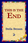 This Is the End by Stella Benson (Paperback / softback, 2005)