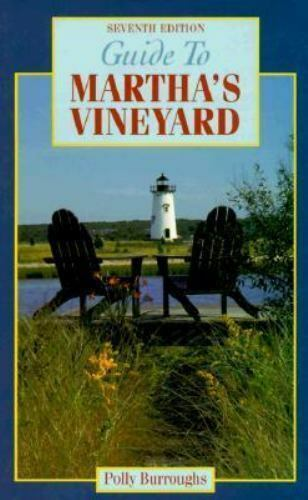 Guide to Martha's Vineyard (7th ed.) by Burroughs, Polly