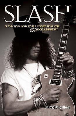 SLASH: Surviving Guns 'n' Roses, Velvet Revolver And Rock's Pit of Snakes: Survi