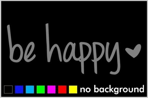 Be Happy Sticker Vinyl Car Window Decal Decor Enjoy Funny Life Joke Lettering