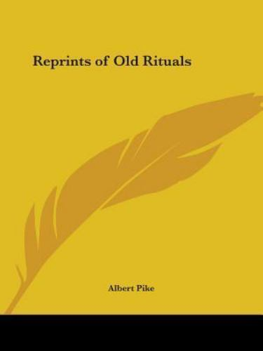"Albert Pike's ""Reprints of Rituals of Old Degrees"", Paperback by Pike, Albert..."