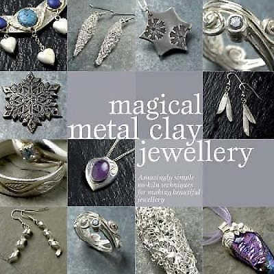 Magical Metal Clay Jewellery by Heaser, Sue