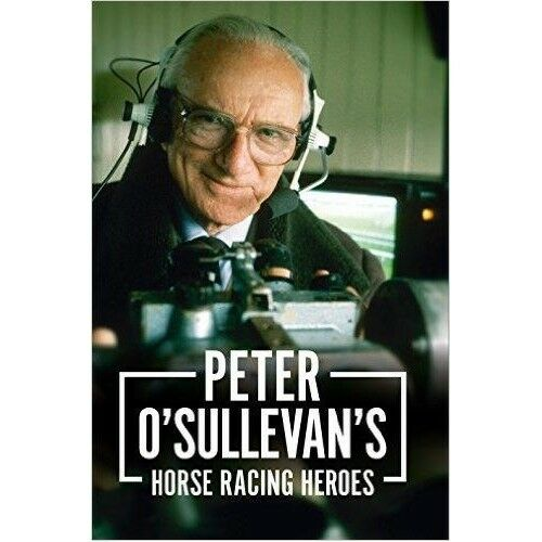 HARDBACK PETER O/'SULLEVAN/'S HORSE RACING HEROES NEW CONDITION