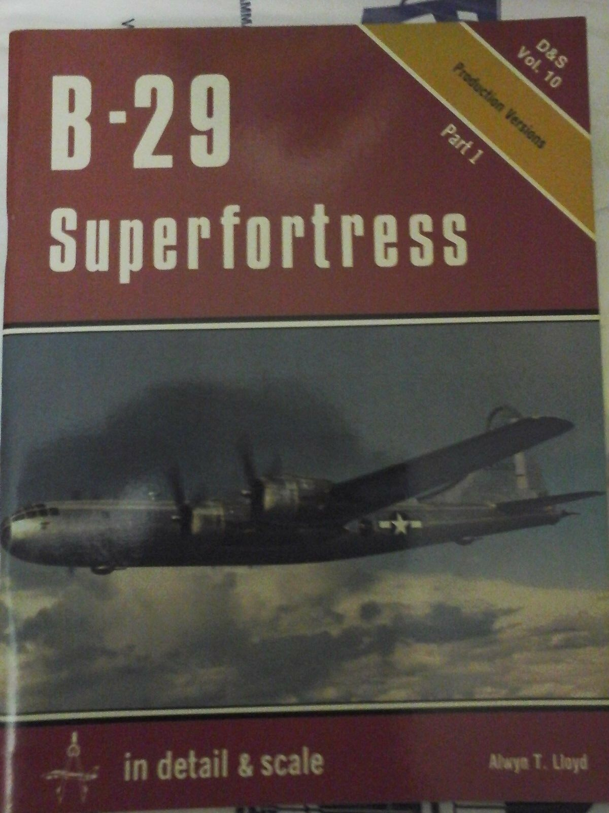 -SQUADRON SIGNAL IN DETAIL & SCALE VOL.10 - B-29 SUPERFORTRESS PART.1 BY BERT KI | Outlet Online Store
