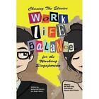 Chasing the Elusive Work-Life Balance for the Working Singaporean by Muhamad Hamim Bin Abdul Rahim (Paperback / softback, 2014)