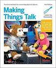 Making Things Talk: Physical Computing with Sensors, Networks, and Arduino by Tom Igoe (Paperback, 2011)