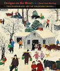 Designs on the Heart: The Homemade Art of Grandma Moses by Karal Ann Marling (Hardback, 2006)