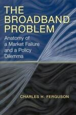 The Broadband Problem: Anatomy of a Market Failure and a Policy Dilemma Ferguso