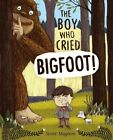 The Boy Who Cried Bigfoot Magoon Scott 9781442412576 -hcover