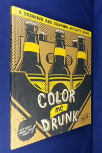 COLOR ME DRUNK Matt Davis A DRINKING & DRAWING ACTIVITY BOOK Adult Colouring In