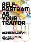 Self Portrait as Your Traitor: Visual Essays by Debbie Millman by Debbie Millman (Hardback, 2013)
