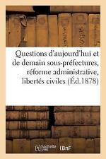 Litterature: Questions d'Aujourd'hui et de Demain Sous-Prefectures, Reforme...