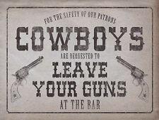 Cowboys Leave your guns, Retro metal  Sign vintage / Pub / Bar/ Man Cave