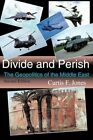 Divide Perish Geopolitics Middle East Second Edition by Jones Curtis F