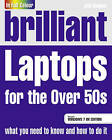 Brilliant Laptops for the Over 50s Windows 7 Edition by Joli Ballew (Paperback, 2010)