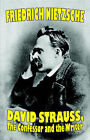 David Strauss, the Confessor and the Writer by Friedrich Wilhelm Nietzsche (Paperback / softback, 2005)