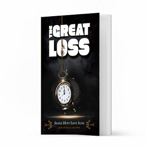 The Great Loss by Shaykh Mufti Saiful Islam