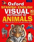Oxford Spanish-English Visual Dictionary of Animals by Oxford Dictionaries (Paperback, 2015)