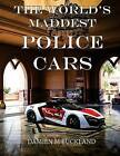 The World's Maddest Police Cars by Damien M Buckland (Paperback / softback, 2016)