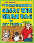 The Potpourrific Great Big Grab Bag of Get Fuzzy: A Get Fuzzy Treasury by Darby Conley (Paperback, 2008)