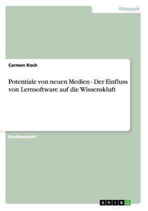 Potentiale von neuen Medien - Der Einfluss von Lernsoftware auf die...