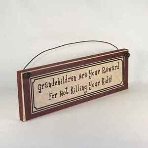 Grandchildren-Are-Your-Reward-for-Not-Killing-Your-Kids-Sign-Grandparent-Gifts
