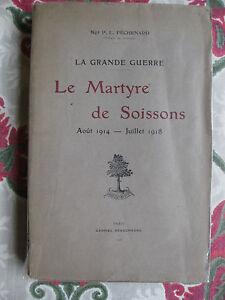 1918-La-grande-guerre-Le-martyre-de-Soissons-Aout-1914-Juillet-18-Pechenard-EO