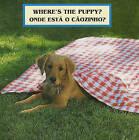 Where's the Puppy?/Onde Esta O Caozinho? by Cheryl Christian (Hardback, 2010)
