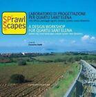 Sprawl Scapes: A Design Workshop for Quartu Sant' Elena by Gangemi (Paperback, 2010)