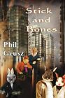 Stick and Bones 9781612353449 by Phil Geusz Book
