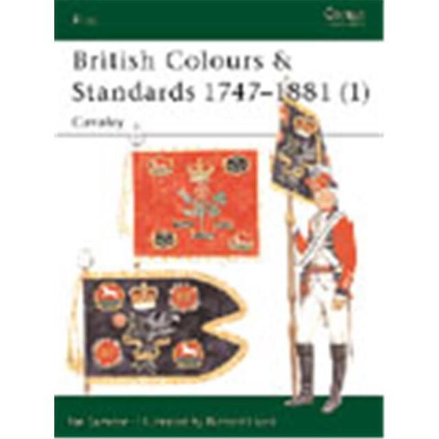 Osprey Elite British Colours & Standards 1747–1881 (1) - Cavalry (ELI Nr. 77)