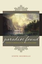 Paradise Found: Nature in America at the Time of Discovery by Nicholls, Steve