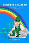 Saving the Rainbow: A Patrick O'Sullivan Novel by Sunni Morris (Paperback / softback, 2010)