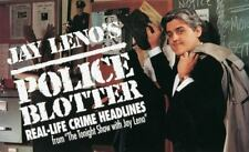 "Jay Leno's Police Blotter : Real-Life Crime Headlines from ""The Tonight Show with Jay Leno"" by Jay Leno (1994, Paperback)"