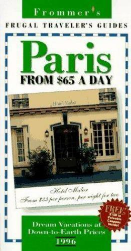 Frommer's Dollar-a-Day Guides Ser.: Frommer's Paris from $65 a Day, 1996...